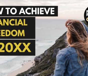 how to achieve financial freedom in 20xx