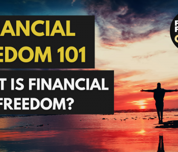 Financial Freedom 101 - What is financial freedom