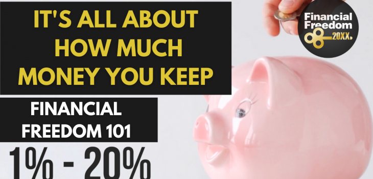 Financial Freedom 101 - it's not about how much money you make, but how much money you keep (3)