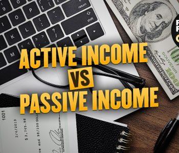 Financial Freedom 101 - Active Income vs. Passive Income